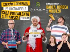 Stand Up Badea, Bordea și Micutzu - STRICĂM O GENERAȚIE @ Cluj Napoca