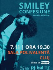 "Smiley - Turneu National ""Confesiune"" @ Cluj Napoca"