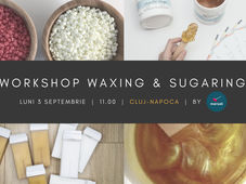 Workshop Waxing & Sugaring @Cluj-Napoca