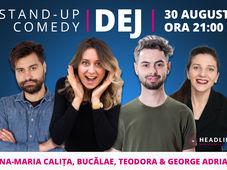 Dej: Stand-up comedy cu Ana-Maria Calița, Bucălae, Teodora & George Adrian