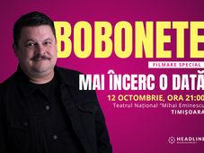 Timișoara: Mai încerc o dată cu Mihai Bobonete (Special)