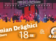 Damian Drăghici & Brothers - 18 Ani / Berăria H - 4 Ani #DublăAniversare