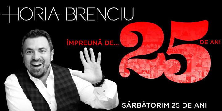 HORIA BRENCIU 25 ANI TURNEU - Timisoara