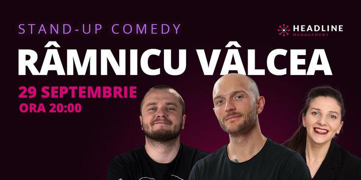 Râmnicu Vâlcea: Stand-up comedy cu Bordea, Nelu Cortea & Teodora Nedelcu