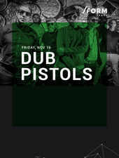 Dub Pistols at /FORM SPACE