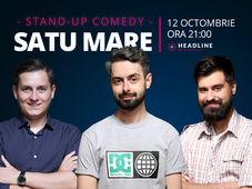 Satu Mare: Stand-up comedy cu Radu Bucălae, George Tănase & George Adrian