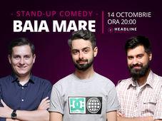 Baia Mare: Stand-up comedy cu Radu Bucălae, George Tănase & George Adrian