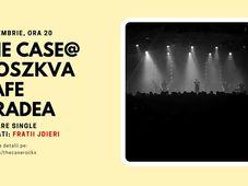 The Case live la Oradea - invitați Fraţii JDiERI