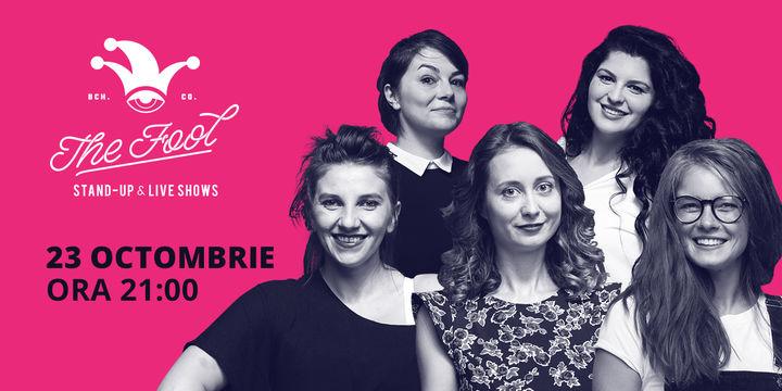 București: Stand-up comedy - Girls night cu Ana-Maria, Doina, Luiza, Teodora & Ioana