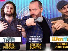 Stand Up Comedy cu Cristian Dumitru, Tiberiu Popovici si Bogdan Zloteanu.