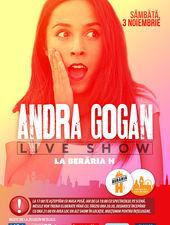 Andra Gogan - Live Show la Berăria H