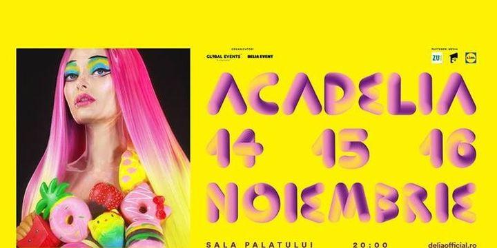 Delia - ACADELIA – 14 noiembrie - Un show cu meniu curajos