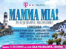 Craiova: Mamma Mia! Pur și simplu irezistibil!