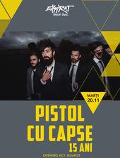 Pistol Cu Capse 15 Ani - concert acustic / Expirat / 20.11