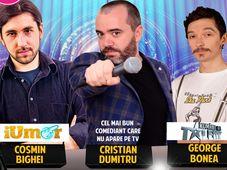 Stand Up Comedy cu Cristian Dumitru, George Bonea si Cosmin Bighei.