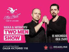 București: Two Men Show cu Badea și Natanticu