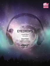 EYEDROPS - Silent Night / Expirat / 18.12
