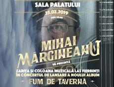 """Lansare album Mihai Margineanu - """"Fum de Taverna"""""""