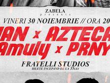 IAN x Azteca + Amuly x PRNY