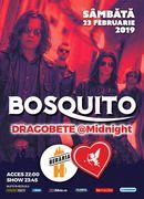 Concert Bosquito - Dragobete @ Midnight