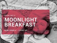 Moonlight Breakfast  la /FORM SPACE