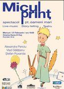 Cluj: Micul print – spectacol pentru oameni mari