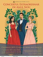 "Concertul Extraordinar de Anul Nou, ediția a VI-a ""Celebrate 2019: Classical arias and dances"""