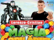 """Magia Copilariei""- Spectacol pentru copii, cu Magicianul Lorenzo-Cristian - Drobeta Turnu Severin"