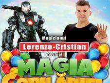 """Magia Copilariei""- Spectacol pentru copii, cu Magicianul Lorenzo-Cristian: Zalau"