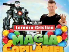 """Magia Copilariei""- Spectacol pentru copii, cu Magicianul Lorenzo-Cristian - Targu Mures"