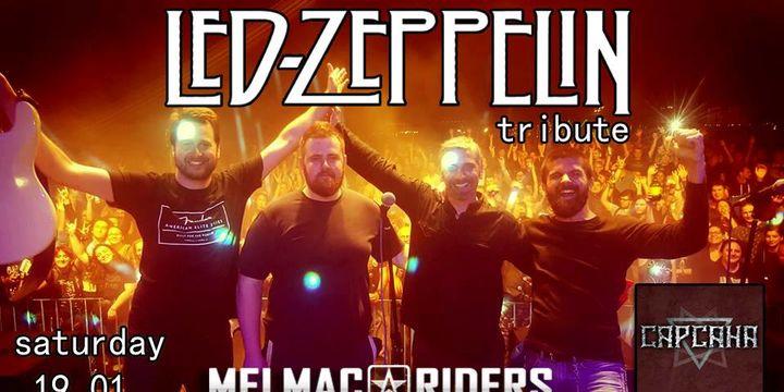 Led Zeppelin Tribute: Melmac Riders LIVE @Capcana