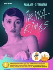 IRINA RIMES // Berăria H // 9 februarie