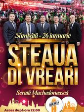 Serată Machedonească: Steaua di Vreari // 26 ianuarie