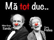 Mă tot duc - Oana Pellea & Mihai Gruia Sandu