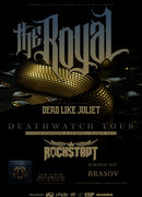 The Royal | Dead Like Juliet | Deathwatch Tour 2019