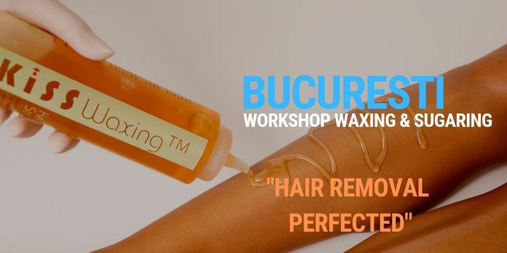 Workshop Waxing & Sugaring Bucuresti