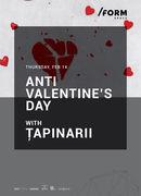 Țapinarii | Anti Valentine's Day at /FORM SPACE