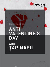 Țapinarii   Anti Valentine's Day at /FORM SPACE