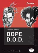 Dope D.O.D at Quantic