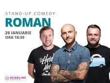 Roman: Stand-up comedy cu Bordea, Bobi & Nelu Cortea