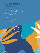 Funkadelic Moods with K-lu, Electroclown & Indjstione at SubForm