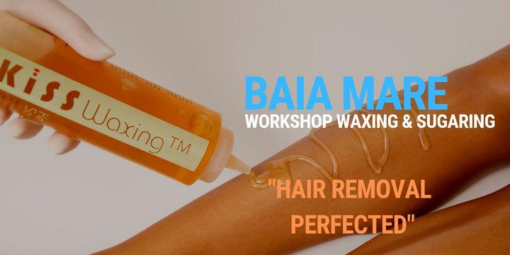 Workshop Waxing & Sugaring Baia Mare