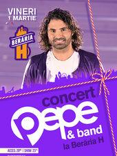 Concert PEPE la Berăria H