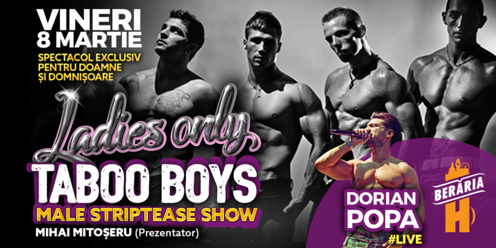 Ladies Only: Dorian Popa, Taboo Boys - Male Strippers