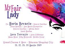My Fair Lady - Vineri, 22 martie, ora 20:00