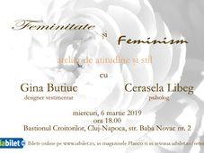 Feminitate si Feminism - atelier de atitudine si stil