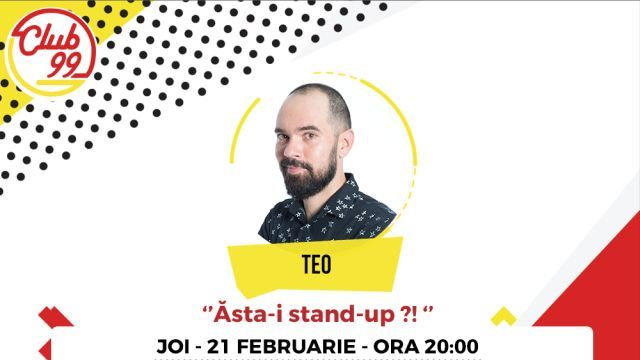 Ăsta-i stand up?! - one man show Teo @Club 99