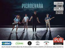 Pierdevara Live la The PUB