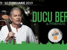 Concert Ducu Bertzi & Friends la Berăria H