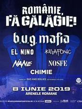 B.U.G. Mafia prezinta: Romanie, Fa Galagie! 2019